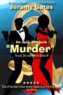 "He Said, She Said, ""Murder"" by Jeramy Gates"