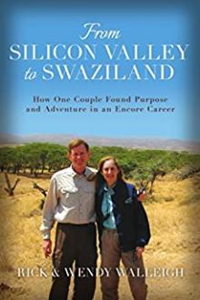 From Silicon Valley to Swaziland by Rick & Wendy Walleigh