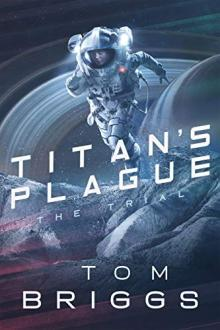 Titan's Plague: The Trial by Tom Briggs