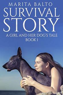 Survival Story: A Girl and Her Dog's Tale by Marita Balto