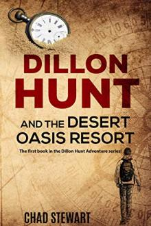 Dillon Hunt And The Desert Oasis Resort by Chad Stewart