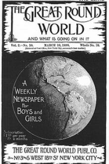 The Great Round World and What Is Going On In It, Vol. 2, No. 10, March 10, 1898