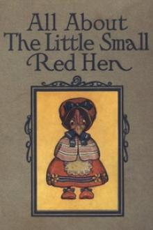 All About the Little Small Red Hen