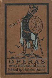 Operas Every Child Should Know by Mary Schell Hoke Bacon