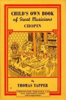 Chopin : The Story of the Boy Who Made Beautiful Melodies by Thomas Tapper