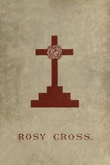 Mysteries of the Rosie Cross by Anonymous