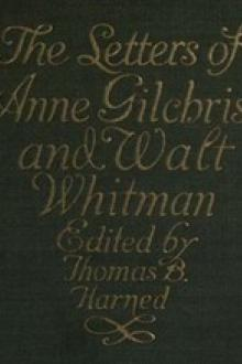 The Letters of Anne Gilchrist and Walt Whitman by Anne Burrows Gilchrist, Walt Whitman