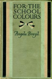 For the School Colours by Angela Brazil
