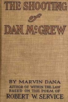 The Shooting of Dan McGrew, A Novel by Robert W. Service, Marvin Dana