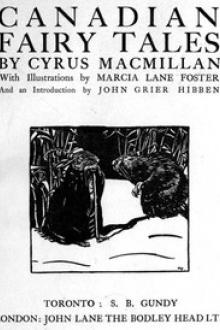 Canadian Fairy Tales by Cyrus MacMillan