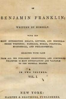 Memoirs of Benjamin Franklin; Written by Himself. [Vol. 1 of 2] by Benjamin Franklin