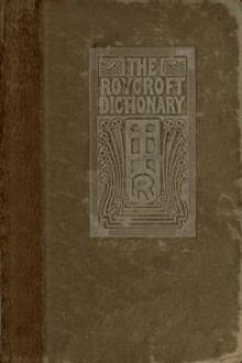The Roycroft Dictionary, Concocted by Ali Baba and the Bunch on Rainy Days