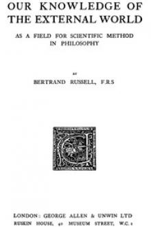 Our Knowledge of the External World as a Field for Scientific Method in Philosophy by Bertrand Russell