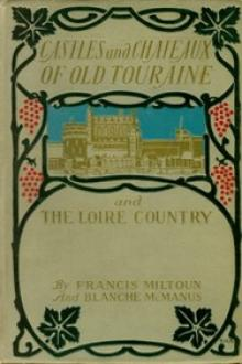 Castles and Chateaux of Old Touraine and the Loire Country