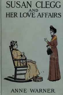 Susan Clegg and Her Love Affairs by Anne Warner