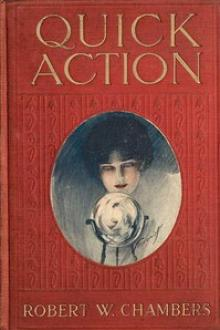 Quick Action by Robert W. Chambers