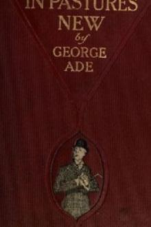 In Pastures New by George Ade