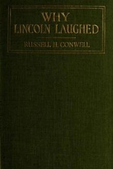 Why Lincoln Laughed by Russell H. Conwell