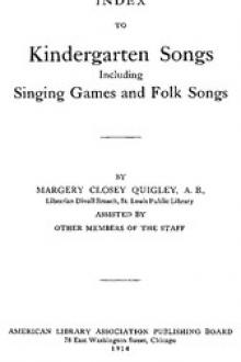 Index to Kindergarten Songs Including Singing Games and Folk Songs by Margery Closey Quigley