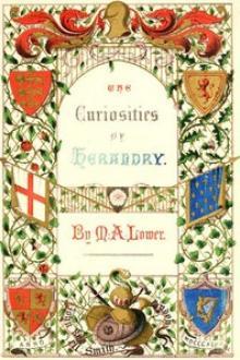 The Curiosities of Heraldry