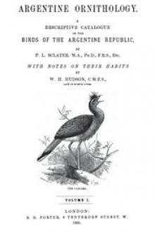 Argentine Ornithology, Volume 1 (of 2) by Philip Lutley Sclater, William Henry Hudson