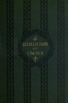 Recollections of Abraham Lincoln 1847-1865 by Ward Hill Lamon