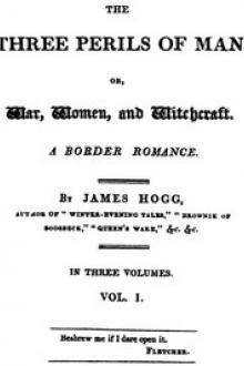 The Three Perils of Man; or, War, Women, and Witchcraft, Vol. 1