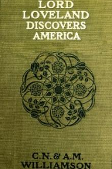 Lord Loveland Discovers America by Alice Muriel Williamson, Charles Norris Williamson