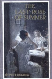 The Last Rose of Summer by Rupert Hughes