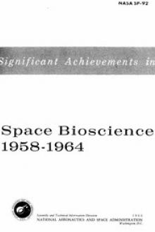 Significant Achievements in Space Bioscience 1958-1964 by United States. National Aeronautics and Space Administration