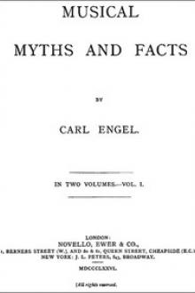 Musical Myths and Facts, Volume 1 by Carl Engel