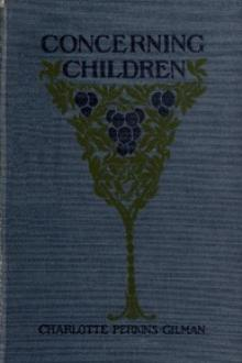 Concerning Children by Charlotte Perkins Gilman