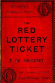 The Red Lottery Ticket by Fortuné Du Boisgobey