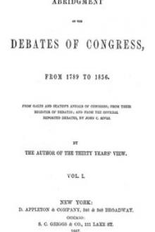 Abridgment of the Debates of Congress, from 1789 to 1856, Vol. 1