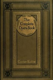 The Complete Opera Book by Gustav Kobbé