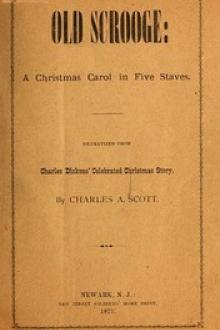 """Old Scrooge"": A Christmas Carol in Five Staves. by Charles Augustus Scott, Charles Dickens"