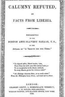 Calumny Refuted by Facts From Liberia by Wilson Armistead
