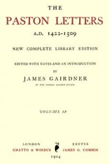 The Paston Letters, A.D. 1422-1509. Volume 4 (of 6)