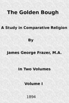 The Golden Bough: A Study in Comparative Religion by Sir James George Frazer