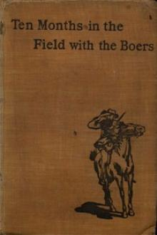 Ten Months in the Field with the Boers by Anonymous