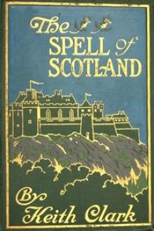 The Spell of Scotland by Keith Clark