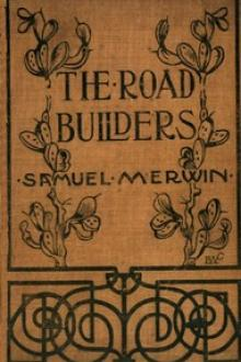 The Road Builders by Samuel Merwin