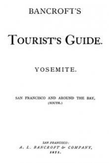 Bancroft's Tourist's Guide. Yosemite. San Francisco and around the Bay,
