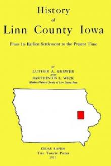 History of Linn County Iowa by Luther Albertus Brewer, Barthinius Larson Wick