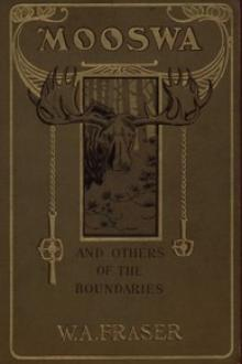 Mooswa & Others of the Boundaries by W. A. Fraser