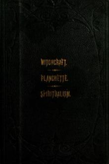 The Salem Witchcraft, the Planchette Mystery, and Modern Spiritualism by Samuel Roberts Wells, Harriet Beecher Stowe