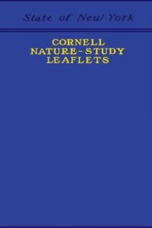 Cornell Nature-Study Leaflets
