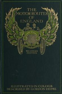 The Motor Routes of England by Gordon Home