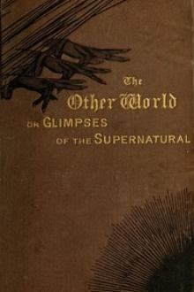 The Other World; or, Glimpses of the Supernatural (Vol. 1 of 2)