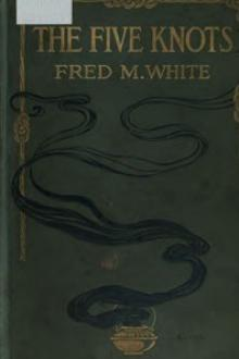 The Five Knots by Fred M. White
